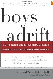 Boys Adrift by Leonard Sax, MD